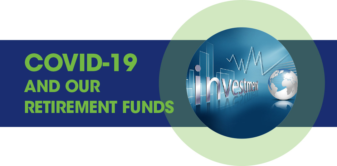 COVID 19 and our Retirement Funds